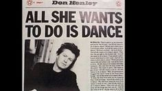 Don Henley - All She Wants to Do is Dance  -- According to Wiki: 'The  lyrics are a personal commentary critical of modern American culture for being more concerned with self-gratification and hedonistic behaviors than with serious issues such as domestic and foreign policies of their government' ... unfortunately, it fits my mood today.