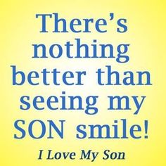Mother Quotes : Love all my sons My Son Quotes, Mommy Quotes, Daughter Quotes, Mother Quotes, Family Quotes, Life Quotes, I Love My Son, Love You, Just For You