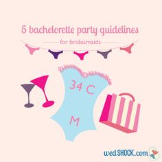 5 Bachelorette Party Guidelines for Bridesmaids from the experts at wedshock.com