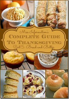 Miss Information's Complete Guide to Thanksgiving Part 5 Bread and Butter / Miss Information Blog/ #Bread #butter #thanksgiving #fall #recipes