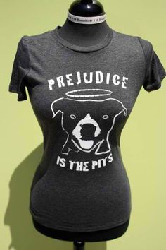 Cute shirt plus 25% of profit goes to Pit Bull Rescue
