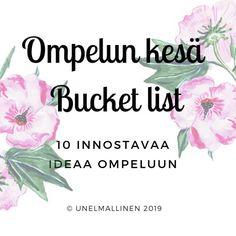 Ompelun bucket list - 10 innostavaa ideaa kesän ompeluihin Sewing Ideas, Bucket, Buckets, Aquarius
