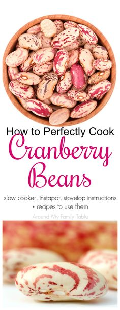 Everything you've wanted to know about Cranberry Beans. This How to Cook: Cranberry Beans guide features instructions on using a slow cooker, pressure cooker, instapot, and stovetop for cooking cranbe Recipes With Cranberry Beans, Heirloom Beans Recipe, Borlotti Beans Recipe, What Is Cranberry, Cooking Cranberries, Slow Cooker Recipes, Cooking Recipes, Cooking 101, Cooking Turkey