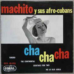 Machito Y Sus Afro-Cubans* - Cha Cha Cha (Vinyl) at Discogs