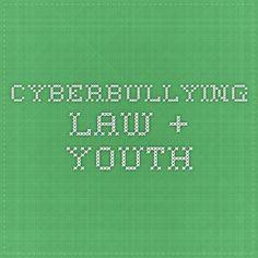 CyberBullying- law + youth