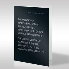 Hans Christian Andersen ist einer der berühmtesten Dichter und Schriftsteller Dänemarks und Verfasser vieler klassischer Märchen. Von ihm stammt das Zitat, das diese schwarze Trauerkarte in weißer und klarer Schrift ziert. https://www.design-trauerkarten.de/produkt/literatur-des-abschieds-15/