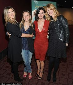 Nearest and dearest: Jen and Courteney were joined by designer Jen Meyer, and actress Laur...