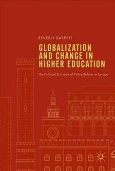 Globalization and Change in Higher Education: The Political Economy of Policy Reform in Europe