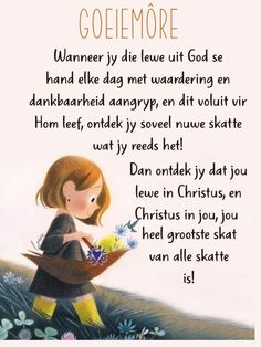 Goeie More, Afrikaans, Good Morning Quotes, Blessings, Affirmations, Blessed, Faith, Warm, Loyalty
