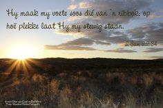 Dag 150 Byelvers2 Sam 22:34 Hy maak my voete soos dié van 'n ribbok; op hoë plekke laat Hy my stewig staan.