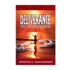 Deliverance: The Children's Bread    http://store.elreyjesus.org/index.php/books/deliverence-the-childrens-bread.html
