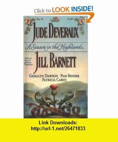 A Season in the Highlands  Unfinished Business / Fall from Grace / Cold Feet / The Matchmaker / The Christmas Captive (9780743403412) Jude Deveraux, Jill Barnett, Geralyn Dawson, Pam Binder, Patricia Cabot , ISBN-10: 074340341X  , ISBN-13: 978-0743403412 ,  , tutorials , pdf , ebook , torrent , downloads , rapidshare , filesonic , hotfile , megaupload , fileserve