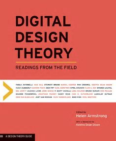 Digital Design Theory  Digital Design Theory bridges the gap between the discourse of print design and interactive experience by examining the impact of computation on the field of design. As graphic design moves from the creation of closed, static objects to the development of open, interactive frameworks, designers seek to understand their own rapidly shifting profession. Helen Armstrong's carefully curated introduction to groundbreaking primary texts, from the 1960s to the present…