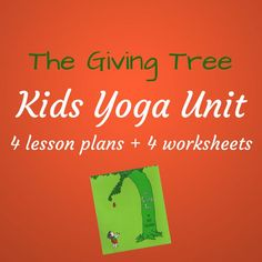 The Giving Tree is a Monthly Kids Yoga Unit inspired by the book The Giving Tree. Through kids yoga, it educates about Giving & Receiving and how important it is to do both. Great kids yoga lesson plans for the month of December!http://yogabreakforchildren.com/kids-yoga-unit/