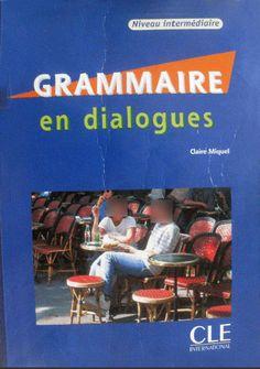 Télécharger Grammaire en dialogues gratuit     Ce deuxième volume de la grammaire en dialogues  s
