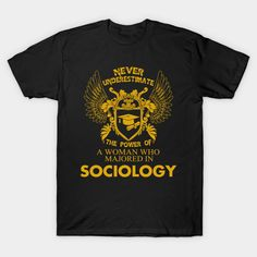 Sociology Shirt The Power of Woman Majored In Sociology T-Shirt  #birthday #gift #ideas #birthyears #presents #image #photo #shirt #tshirt #sweatshirt