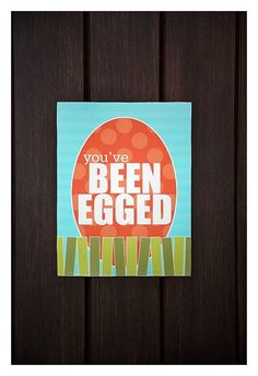 you've been egged - scatter plastic eggs in their yard and then leave this sign on their door. too fun!