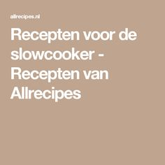 Recepten voor de slowcooker - Recepten van Allrecipes Allrecipes, Bread Maker Recipes, Slow Cooker, Om, Crock Pot, Crockpot, Crockpot, Bread Machine Recipes