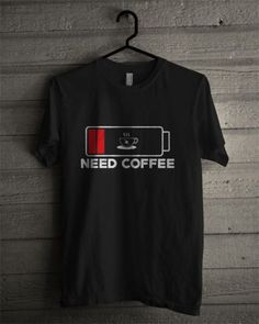 Need Coffee T Shirt trending t-shirt from our store and get up to off. You will not find this rare t-shirt in any other store, so grab this Limited Time Discount Now! Creative T Shirt Design, New T Shirt Design, Shirt Print Design, T Shirt Printing Design, T Shirt Designs, T Shirt Citations, Funny Shirts, Tee Shirts, Geile T-shirts