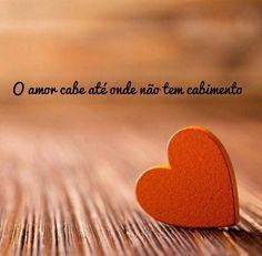 O amor cabe até onde não tem