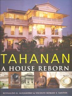 Tahanan: A House Reborn by Reynaldo G. Alejandro.