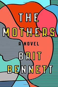 The Mothers. Click on the book title to request this book at the Bill or Gales Ferry Libraries 12/16.