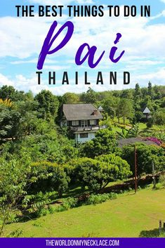 The Best Things to do in Pai, Thailand. I was lucky enough to spend my 33rd birthday in beautiful Pai and it was one of my best yet. With hot springs, a canyon, waterfalls, night markets, tubing, cooking classes and more - Pai is an amazing destination. Click through to find out the best things to do in Pai, Thailand. | The World on my Necklace #pai #thailand #asia