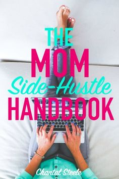 The Mom Side-Hustle Handbook will provide you with ideas and tips on how you can earn money from side jobs.