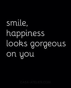 Smile and happiness looks good on you #smile