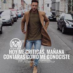Si no quieres que te critiquen, no hagas nada, no digas nada, no seas nada #mentormillonario