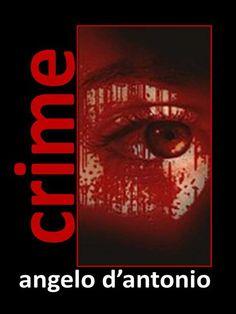"""""""Crime"""" è l'11° eBook pubblicato da Angelo D'Antonio (8 libri e 3 raccolte).Ma cos'è """"Crime""""? """"Crime"""" è un esperimento difficile e ambizioso di unire tre romanzi in un solo libro.""""L'incubo del babau - Una storia di stalking""""""""Nessuna identità - Frammenti di memoria""""""""Pàntaclo""""I personaggi dei tre libri si mischieranno nelle tre diverse storie narrate, stravolgendo le trame dei romanzi.Stalking e femminicidio, psicosi, schizofrenia e perdita della propria identità, sacrifici, Sette Sataniche"""