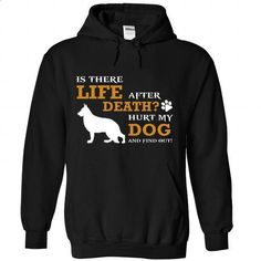 Is there life after death? Hurt my dog and find out! - #design shirts #t shirt creator. MORE INFO => https://www.sunfrog.com/States/Is-there-life-after-death-Hurt-my-dog-and-find-out-8910-Black-Hoodie.html?id=60505