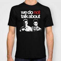 We Do Not Talk About (Fight Club)  T-shirt by Rad Recorder - $22.00