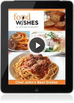 A Food Wishes eBook | See what Allrecipes and Chef John have been cooking up. It's Chef John on your tablet! A brand new eBook showcasing some of his most popular recipes! With 26 foolproof recipes and links to videos, you can bring Chef John right into your kitchen as the perfect cooking companion.