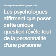 Les psychologues affirment que poser cette unique question révèle tout de la personnalité d'une personne Psychology Careers, Stress, Moral, Entrepreneur Quotes, Positive Attitude, Life Science, Personal Development, Affirmations, Leadership