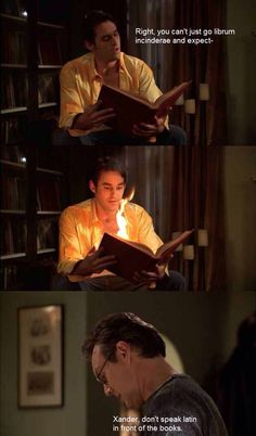 Xander, don't speak Latin in front of the books. Haha