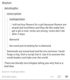I LOVE ROCKS, I'D TAKE ROCKS ANY DAY OVER FLOWERS, ESPECIALLY CRYSTALS, not diamonds though