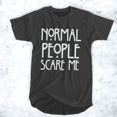 awesome Normal People Scare Me T-Shirt for Men and Women