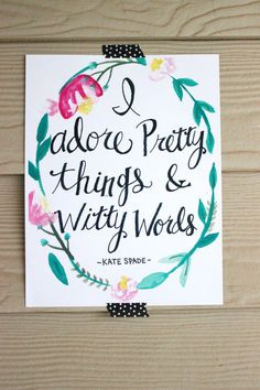 I adore Pretty thing and witty words-watercolor print -Kate spade on Etsy, $10.00