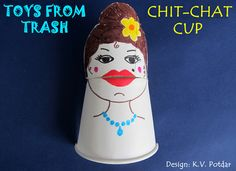 Chit Chat Cup Toys from Trash