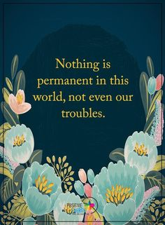 Nothing is permanent in this world, not even our troubles. ~Charlie Chaplin  #troubles #world #permanent #quotes