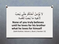 None of you truly believes until he loves for his brother what he loves for himself ~ Information about Islam