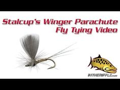 Stalcup's Winger Parachute Fly Tying Video Instructions