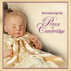 Meet the newest addition to the House of Windsor, the Prince of Cambridge! This porcelain doll by Master Doll Artist Fiorenza Biancheri is the perfect way to commemorate this royal celebration!