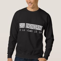 Civil Engineering It Is Sweatshirt