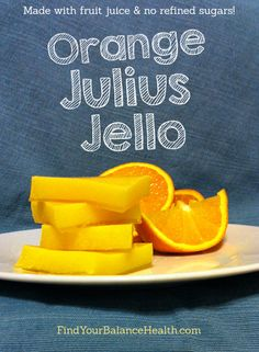 Orange Julius Homemade Jello (No processed sugar!)
