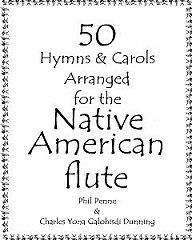 """50 popular hymns and Christmas carols transcribed for the 5 and 6 hole Native American flute. Presented in easy to follow """"fingering chart"""" format.  Spiral bound to lay flat while playing."""