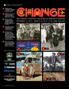Change: 125 Years Through the Eyes of Bishop Museum  Ka 'Elele - The Journal of Bernice Pauahi Bishop Museum, Winter 2015  www.bishopmuseum.org/kaelele