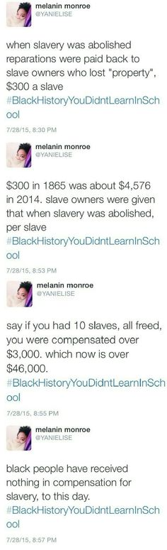 "Black history you didn't learn in school, slavery, reparations, payment for lost ""property,"" disgusting practices"