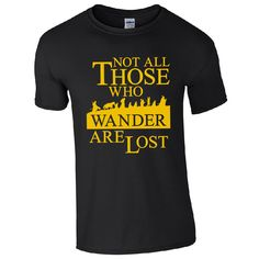 """Not All Those Who Wander Are Lost"" Inspired Lord Of The Rings / Hobbit T Shirts  //Price: $23.49 & FREE Shipping //     #BilboBaggins #lordoftherings #LOTR #thehobbit #hobbit #ExtendedEdition #Tolkien #Sauron #Smeagle #Frodo #myprecious #erebor # gandalfthegrey #filixkili #thehobbitanunexpectedjourney #radagastthebrown #theonering Radagast The Brown, An Unexpected Journey, Shirt Price, Lord Of The Rings, Tolkien, Lotr, The Hobbit, Neck T Shirt, Wander"